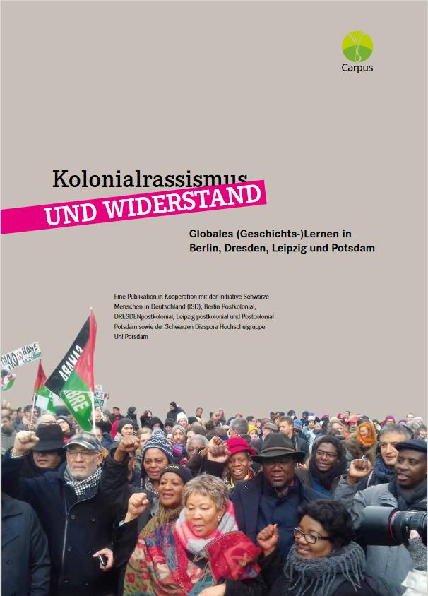 Titelbild der Broschüre, Text: koloniarassismus und Widerstand, Protestierende Menschen und Beschreibungstext
